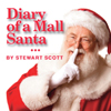 Diary of a Mall Santa, by Stewart Scott